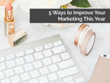 5 ways to improve your marketing this year